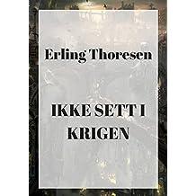 Ikke sett i krigen (Norwegian Edition)