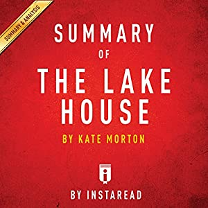 Summary of 'The Lake House' by Kate Morton Audiobook