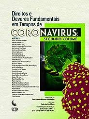 Direitos e Deveres Fundamentais em Tempos de Coronavirus: Segundo Volume