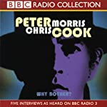 Why Bother? | Chris Morris,Peter Cook