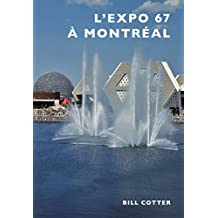 Montreal's Expo 67 (French version) (French Edition)