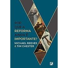 Por que a Reforma ainda é importante?