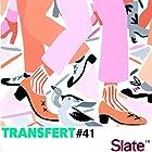 Démultiplication (Transfert 41) Magazine Audio Auteur(s) :  slate.fr Narrateur(s) :  slate.fr