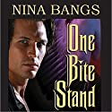 One Bite Stand Audiobook by Nina Bangs Narrated by Traci Odom