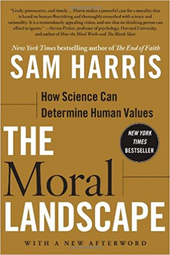 The Moral Landscape How Science Can Determine Human Values Sam