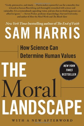 The Moral Landscape  How Science Can Determine Human Values