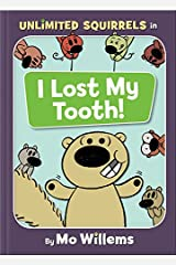 I Lost My Tooth! (Unlimited Squirrels) Hardcover