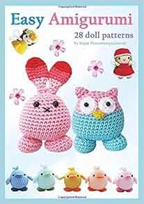 Easy Amigurumi: 28 crochet doll patterns (Sayjai's Amigurumi Crochet