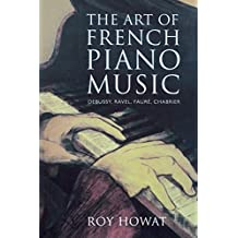 The Art of French Piano Music: Debussy, Ravel, Fauré, Chabrier
