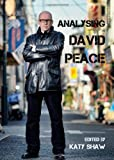 Analysing David Peace, Katy Shaw, 1443829900