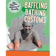 Baffling Bathing Customs (Bizarre History of Beauty)