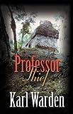 Professor Thief, Karl P. Warden, 1601453132
