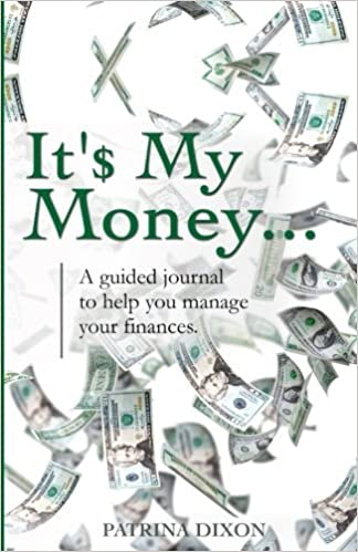 it my money a guided journal to help you manage your finances