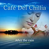 After The Rain by Cafe Del Chillia
