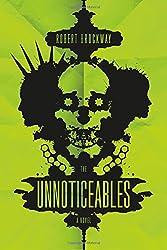 The Unnoticeables: A Novel