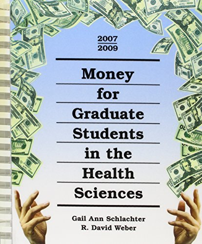 Money for Graduate Students in the Health Sciences, 2007-2009