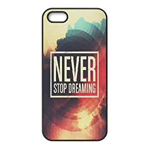 Never Stop Dreaming iPhone 5 5s Cell Phone Case Black&Phone Accessory STC_037632