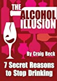 The Alcohol Illusion, Craig Beck, 1304207404