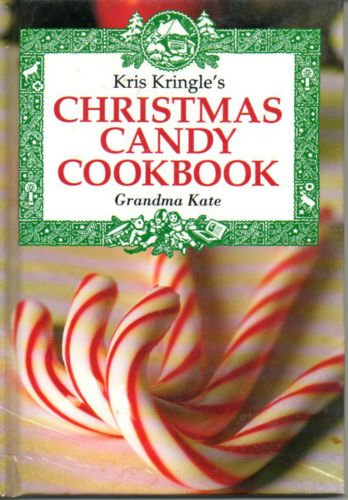 Kris Kringle Christmas Candy Cookbook