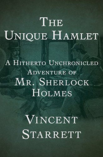 (The Unique Hamlet: A Hitherto Unchronicled Adventure of Mr. Sherlock Holmes)