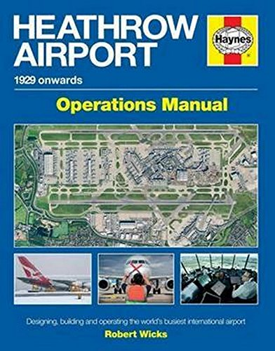 Heathrow Airport Terminal (Heathrow Airport Manual: 1929 onwards (Haynes Operational Manual))
