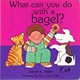 What Can You Do with a Bagel?, Harriet K. Feder, 0929371593