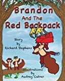 Brandon and the Red Backpack, Richard Stephens, 1490954910