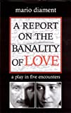 A Report on the Banality of Love, Mario Diament, 1594111367
