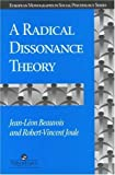 img - for A Radical Dissonance Theory (European Monographs in Social Psychology) by Jean Leon Beauvois (1996-03-08) book / textbook / text book