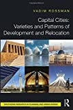 Capital Cities: Varieties and Patterns of Development and Relocation (Routledge Research in Planning and Urban Design)