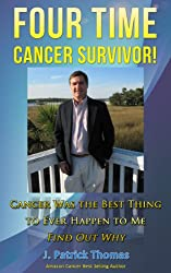 Four Time Cancer Survivor! Cancer Was The Best Thing To Ever Happen To Me. Find Out Why