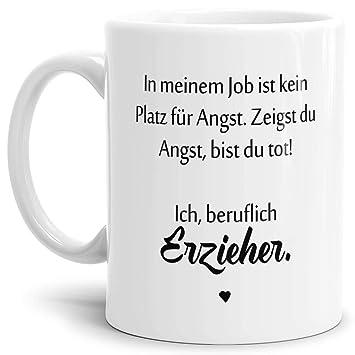 Tassendruck Erzieher Tasse Mit Spruch Kein Platz Für Angst Erzieher Kindergartenabschiedgeschenk Ideedankeschönkitaweiß