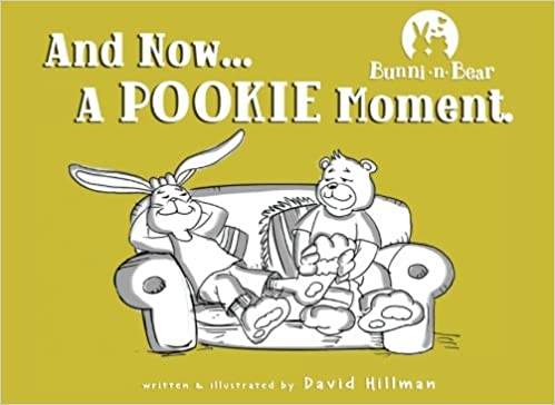 Bunni-n-Bear: And Now    A POOKIE Moment: David Hillman