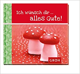 Ich Wünsch Diralles Gute 9783867136778 Amazoncom Books