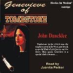 Genevieve of Tombstone | John Duncklee
