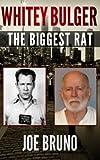 Whitey Bulger: The Biggest Rat