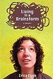 Living in a Brainstorm, Erica Marie Moos Egge, 098953801X
