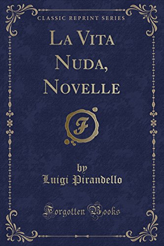 La Vita Nuda, Novelle (Classic Reprint) (Italian Edition)