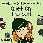 Rebekah - Girl Detective #16: Quiet On The Set! | PJ Ryan