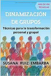 Dinamización de grupos: Técnicas para la transformación personal y grupal