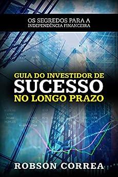 Amazon.com.br eBooks Kindle: Guia Do Investidor de Sucesso