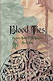 Blood Ties: A Modern Tale of Na Fianna (The Modern Tales of Na Fianna) (Volume 1)