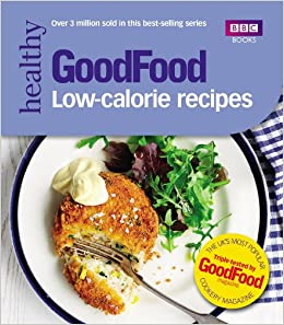 Good food low calorie recipes amazon good food guides books forumfinder Images