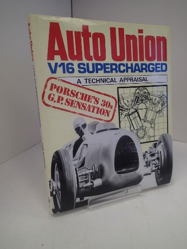 Auto Union V16 supercharged: A technical appraisal (A Foulis motoring book)