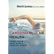 Cardiovascular Health: Living Your Best with a Healthy Heart (Your Health Book 6)