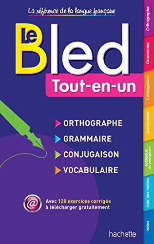 Le BLED Tout-en-Un - orthographe grammaire conjugaison vocabulaire (Bled Reference) (French Edition)