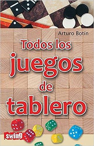 Todos los juegos de tablero (Spanish Edition): Arturo Botín: 9788496746602: Amazon.com: Books