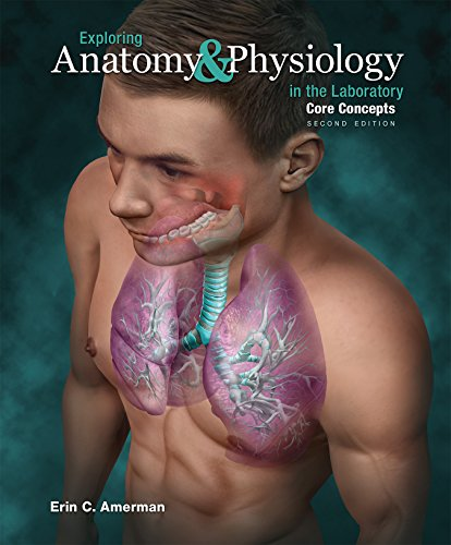 Exploring Anatomy & Physiology in the Laboratory Core Concepts (Exploring Anatomy & Physiology In The Laboratory)