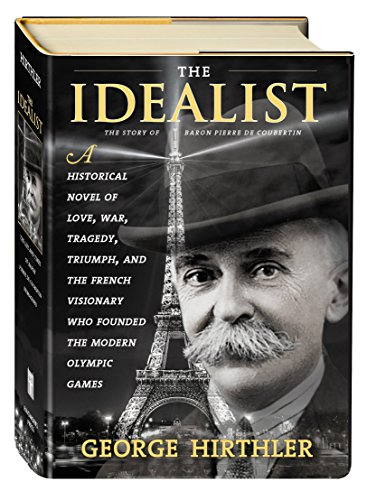 The Idealist: The story of Baron Pierre de Coubertin