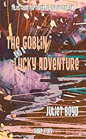 The Goblin and a Lucky Adventure (Tales from the Forest of the Hooting Owl)